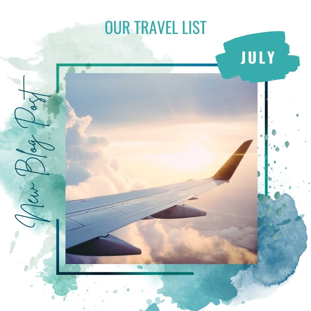 Our travel list - the July edition