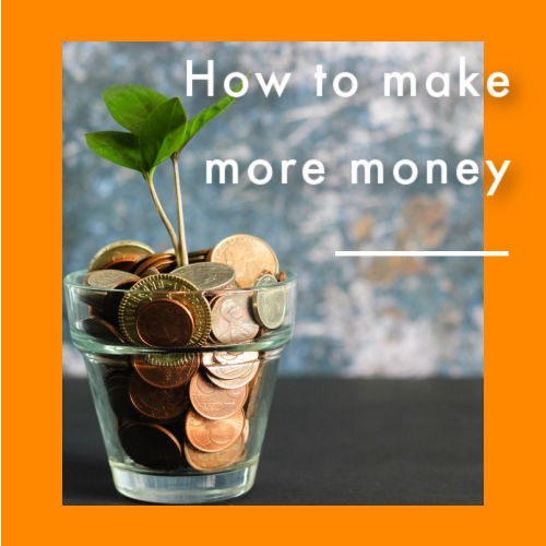 How to make more money graphic 7