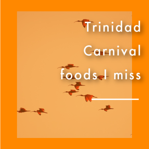 Friday Facebook Live: the Trinidad Carnival foods I miss the most