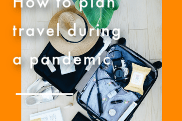 How to plan travel during a pandemic
