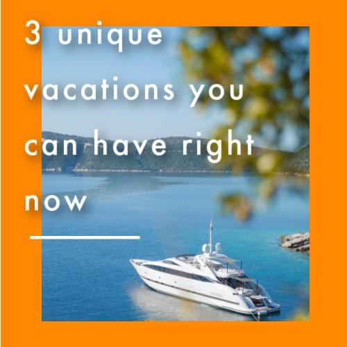 Unique vacations